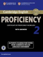 The Cambridge English Proficiency 2 Student's Book with Answers with Audio : Authentic Examination Papers from Cambridge English Language Assessment - Victorian Association for Environmental Education