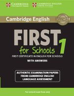 Cambridge English First for Schools 1 for Revised Exam from 2015 Student's Book with Answers: 1 : Authentic Examination Papers from Cambridge English Language Assessment