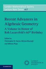 Recent Advances in Algebraic Geometry : London Mathematical Society Lecture Note Series