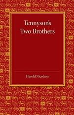 Tennyson's Two Brothers : The Leslie Stephen Lecture 1947 - Harold Nicolson