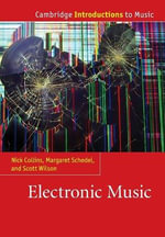 Electronic Music : Cambridge Introductions to Music - Dr. Nick Collins