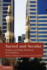 Sacred and Secular : Religion and Politics Worldwide - Pippa Norris