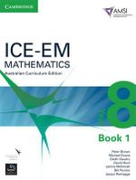 ICE-EM Mathematics Australian Curriculum Edition Year 8  : Book 1 - Peter Brown