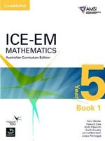 ICE-EM Mathematics Australian Curriculum Edition Year 5 Book 1 - Colin Becker