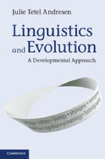 Linguistics and Evolution : A Developmental Approach - Julie Tetel Andresen