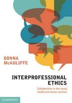 Interprofessional Ethics : Collaboration in the Social, Health and Human Services - Donna McAuliffe