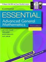 Essential Advanced General Mathematics Third Edition Enhanced TIM/CP Version : Essential Mathematics - Michael Evans