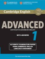 Cambridge English Advanced 1 for Revised Exam from 2015 Student's Book with Answers : Authentic Examination Papers from Cambridge English Language Assessment - CELA