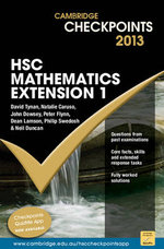 Cambridge Checkpoints 2013 HSC Mathematics Extension 1 : Cambridge Checkpoints - Neil Duncan