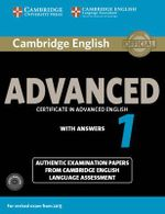 Cambridge English Advanced 1 for Revised Exam from 2015 Student's Book Pack (Student's Book with Answers and Audio CDs (2)) : Authentic Examination Papers from Cambridge English Language Assessment - CELA