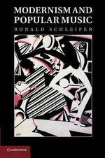 Modernism and Popular Music - Ronald Schleifer