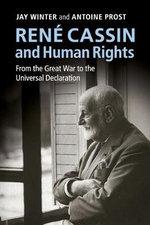 Rene Cassin and Human Rights : from the Great War to the Universal Declaration - Jay Winter