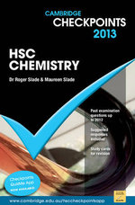 Cambridge Checkpoints 2013 HSC Chemistry  : Cambridge Checkpoints - Roger Slade