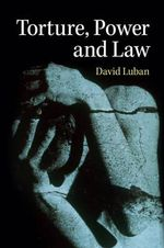 Torture, Power, and Law - David Luban