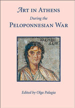 Art in Athens During the Peloponnesian War : From the Origins to the Ottomans
