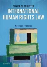International Human Rights Law : Cases, Materials, Commentary - Olivier de Schutter
