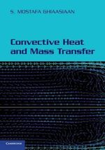 Convective Heat and Mass Transfer - S. Mostafa Ghiaasiaan