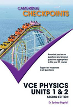 Cambridge Checkpoints VCE Physics Units 1 & 2 : 2nd Edition - Sydney Boydell