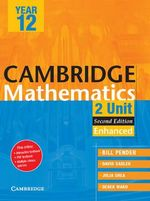 Cambridge 2 Unit Mathematics Year 12 Enhanced Version - William Pender
