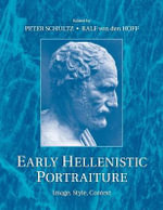 Early Hellenistic Portraiture : Image, Style, Context