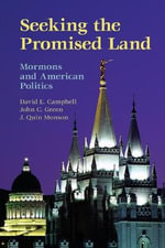 Seeking the Promised Land : Mormons and American Politics - David E. Campbell