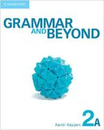 Grammar and Beyond Level 2 Student's Book A and Writing Skills Interactive Pack - Randi Reppen