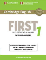Cambridge English First 1 for Revised Exam from 2015 Student's Book without Answers : Authentic Examination Papers from Cambridge English Language Assessment