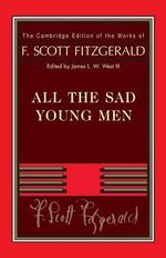 Fitzgerald : All the Sad Young Men - F. Scott Fitzgerald
