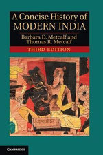 A Concise History of Modern India : The Cambridge Concise Histories Series - Barbara Daly Metcalf