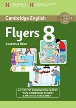 Cambridge English Young Learners 8 Flyers Student's Book : Authentic Examination Papers from Cambridge English Language Assessment - Cambridge ESOL