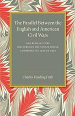 The Parallel Between the English and American Civil Wars - Sir Charles Harding Firth