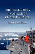 Arctic Security in an Age of Climate Change : An Introduction to Recording and Estimating Nonmil...