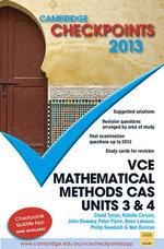 Cambridge Checkpoints 2013 VCE Mathematical Methods CAS Units 3 & 4 : Cambridge Checkpoints - Neil Duncan