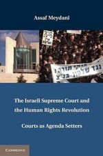 The Israeli Supreme Court and the Human Rights Revolution : Courts as Agenda Setters - Assaf Meydani
