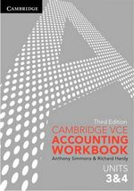 Cambridge VCE Accounting Units 3&4 Workbook - Anthony Simmons