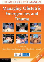 Managing Obstetric Emergencies and Trauma : The MOET Course Manual