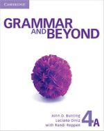 Grammar and Beyond Level 4 Student's Book A, Online Grammar Workbook, and Writing Skills Interactive Pack - Randi Reppen