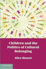 Children and the Politics of Cultural Belonging - Alice Hearst