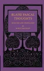 Blaise Pascal Thoughts : Selected and Translated - Blaise Pascal