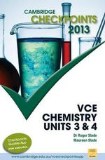Cambridge Checkpoints 2013 VCE Chemistry Units 3 & 4  - Roger Slade