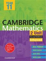 Cambridge 2 Unit Mathematics Year 11 Enhanced Version - William Pender