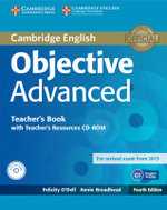 Objective Advanced Teacher's Book with Teacher's Resources CD-ROM - Felicity O'Dell
