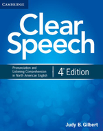 Clear Speech Student's Book : Pronunciation and Listening Comprehension in North American English - Judy B. Gilbert