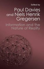 Information and the Nature of Reality : From Physics to Metaphysics - Paul Davies