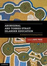 Aboriginal and Torres Strait Islander Education : An Introduction for the Teaching Profession