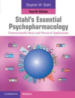 Stahl's Essential Psychopharmacology : Neuroscientific Basis and Practical Applications - Stephen M. Stahl