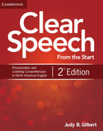 Clear Speech from the Start Student's Book : Basic Pronunciation and Listening Comprehension in North American English - Judy B. Gilbert