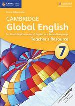 Cambridge Global English Stage 7 Teacher's Resource CD-ROM : Cambridge International Examinations - Annie Altamirano