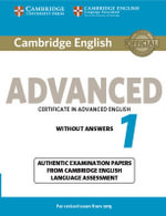 Cambridge English Advanced 1 for Revised Exam from 2015 Student's Book without Answers : Authentic Examination Papers from Cambridge English Language Assessment - CE LA