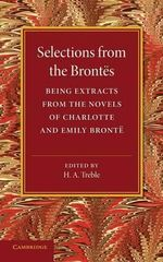 Selections from the Brontes : Being Extracts from the Novels of Charlotte and Emily Bronte - Charlotte Bronte